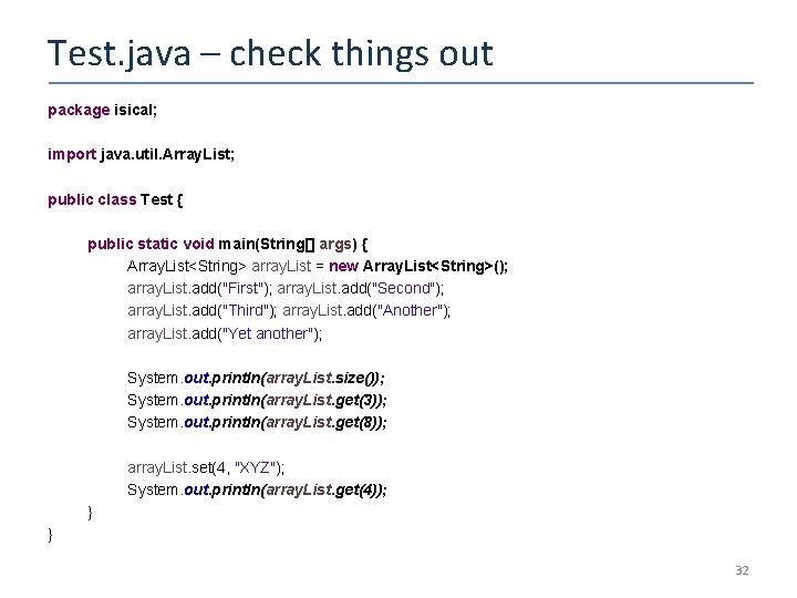 Test. java – check things out package isical; import java. util. Array. List; public