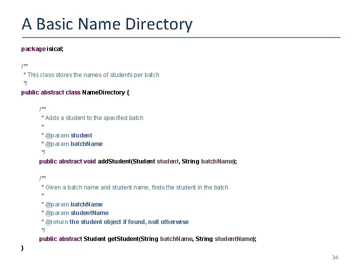 A Basic Name Directory package isical; /** * This class stores the names of