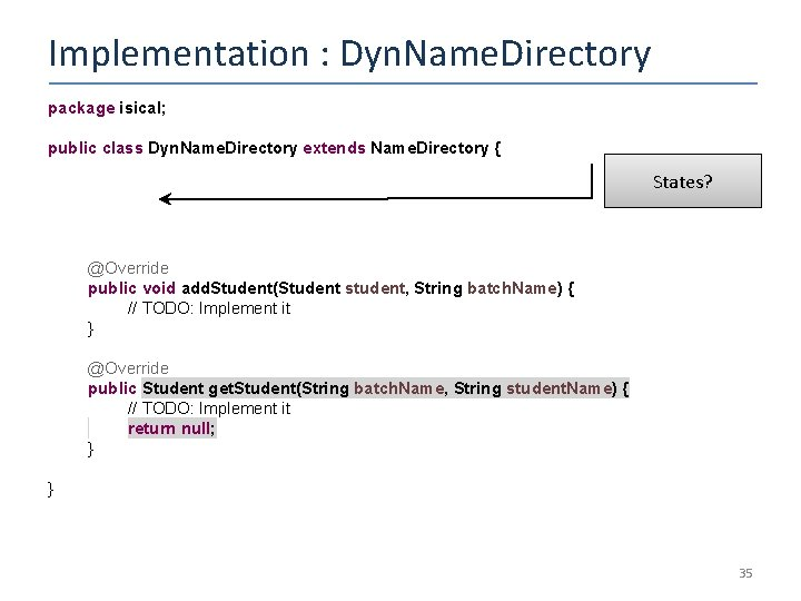 Implementation : Dyn. Name. Directory package isical; public class Dyn. Name. Directory extends Name.