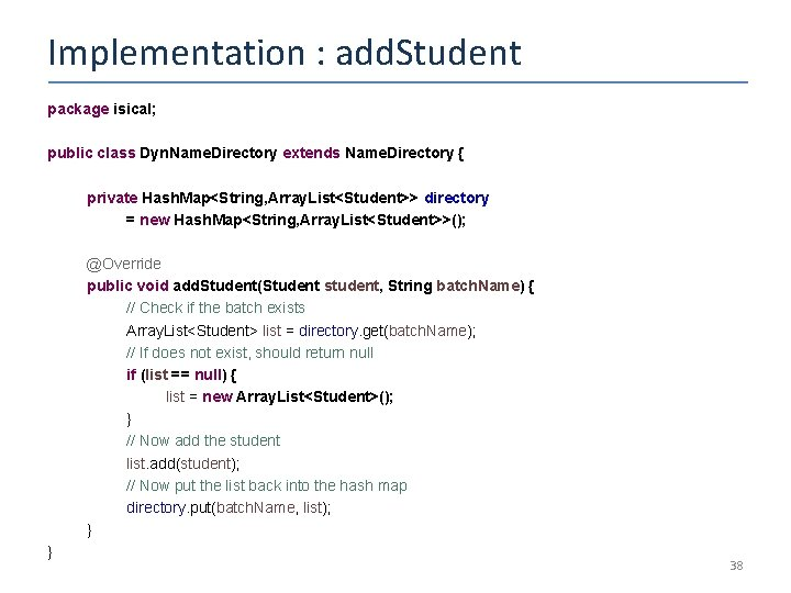Implementation : add. Student package isical; public class Dyn. Name. Directory extends Name. Directory