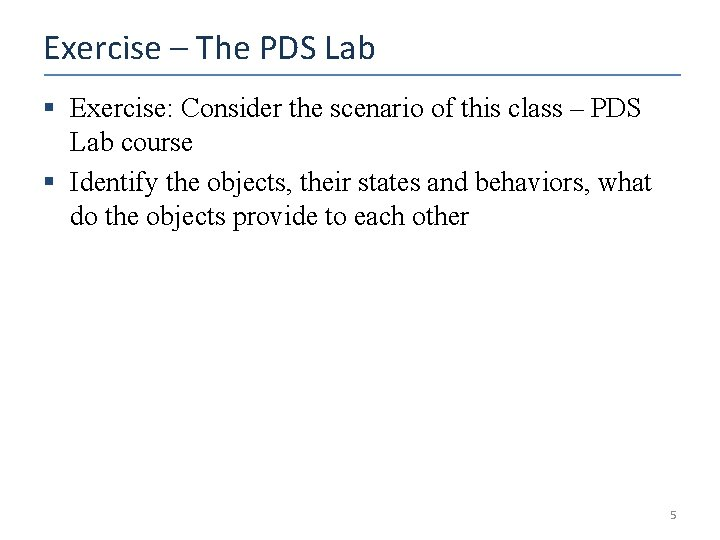 Exercise – The PDS Lab § Exercise: Consider the scenario of this class –