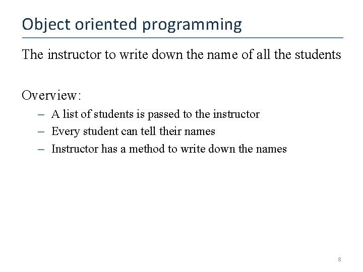 Object oriented programming The instructor to write down the name of all the students