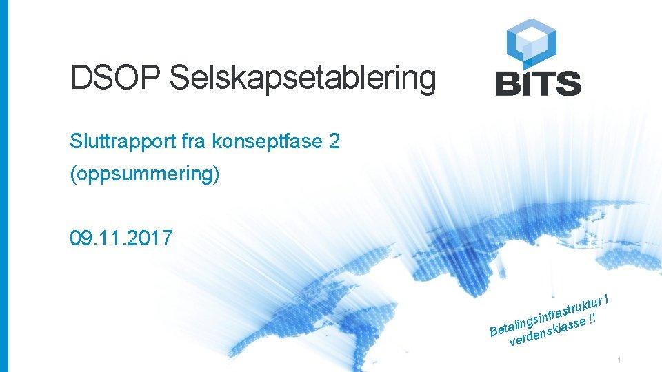 DSOP Selskapsetablering Sluttrapport fra konseptfase 2 (oppsummering) 09. 11. 2017 ur i t k