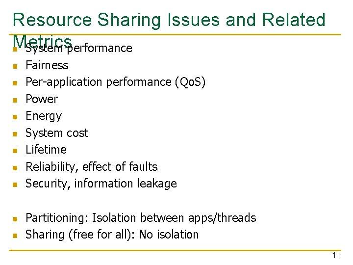 Resource Sharing Issues and Related Metrics n System performance n n n n n