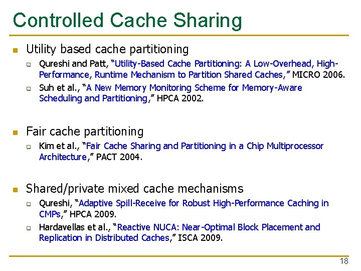 Controlled Cache Sharing n Utility based cache partitioning q q n Fair cache partitioning