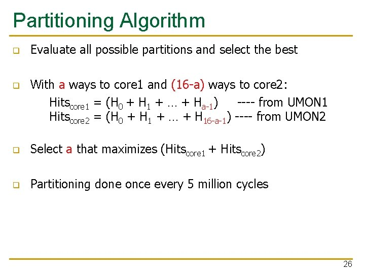 Partitioning Algorithm q q Evaluate all possible partitions and select the best With a