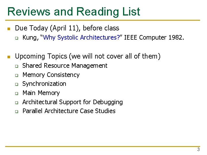 Reviews and Reading List n Due Today (April 11), before class q n Kung,