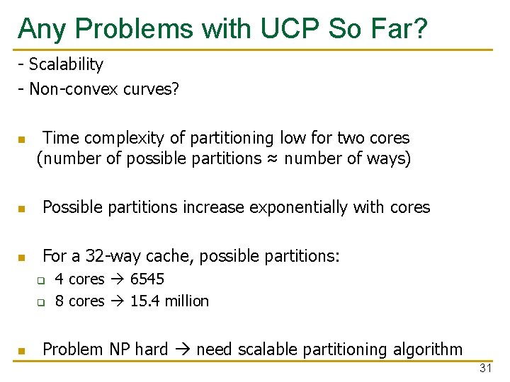 Any Problems with UCP So Far? - Scalability - Non-convex curves? n Time complexity