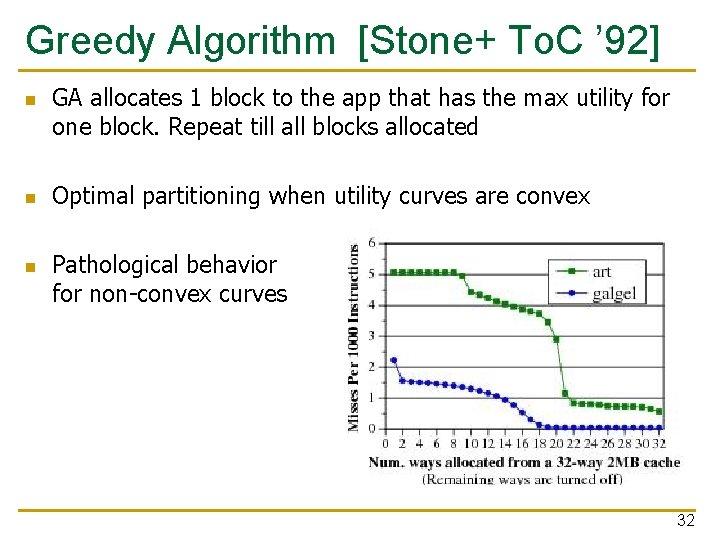 Greedy Algorithm [Stone+ To. C ' 92] n n n GA allocates 1 block