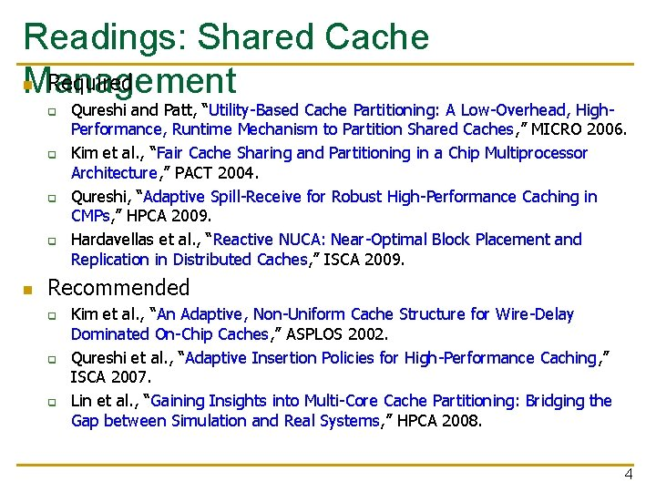 """Readings: Shared Cache n Required Management q q n Qureshi and Patt, """"Utility-Based Cache"""