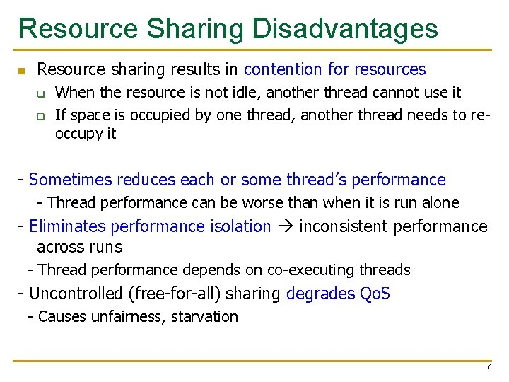 Resource Sharing Disadvantages n Resource sharing results in contention for resources q q When