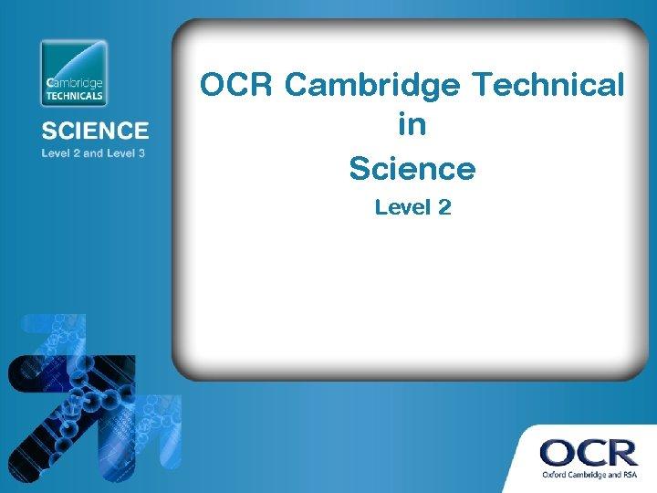 OCR Cambridge Technical in Science Level 2