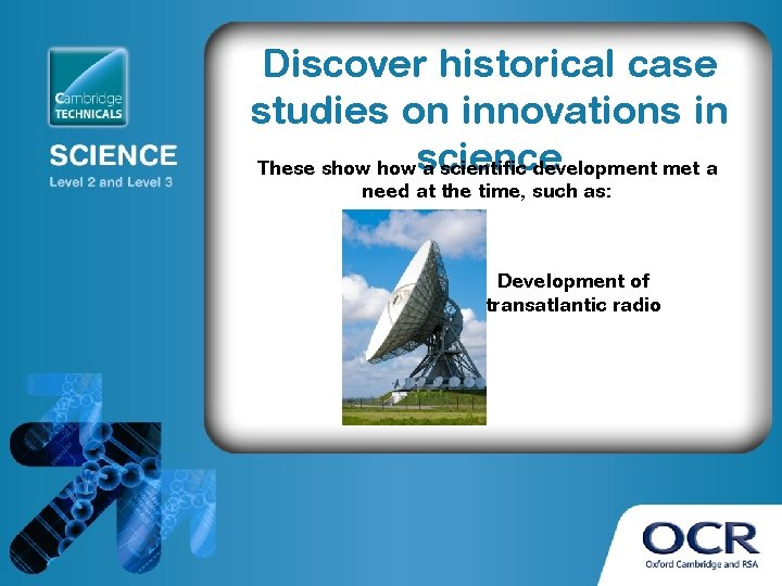 Discover historical case studies on innovations in These show science a scientific development met