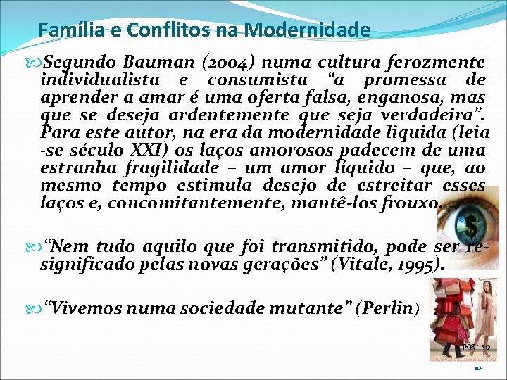 Família e Conflitos na Modernidade Segundo Bauman (2004) numa cultura ferozmente individualista e consumista