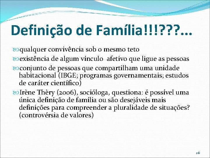 Definição de Família!!!? ? ? . . . qualquer convivência sob o mesmo teto