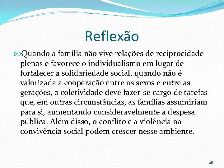 Reflexão Quando a família não vive relações de reciprocidade plenas e favorece o individualismo