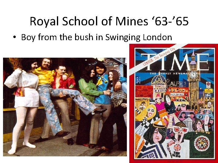 Royal School of Mines ' 63 -' 65 • Boy from the bush in
