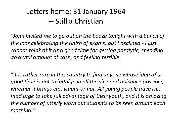 """Letters home: 31 January 1964 -- Still a Christian """"John invited me to go"""