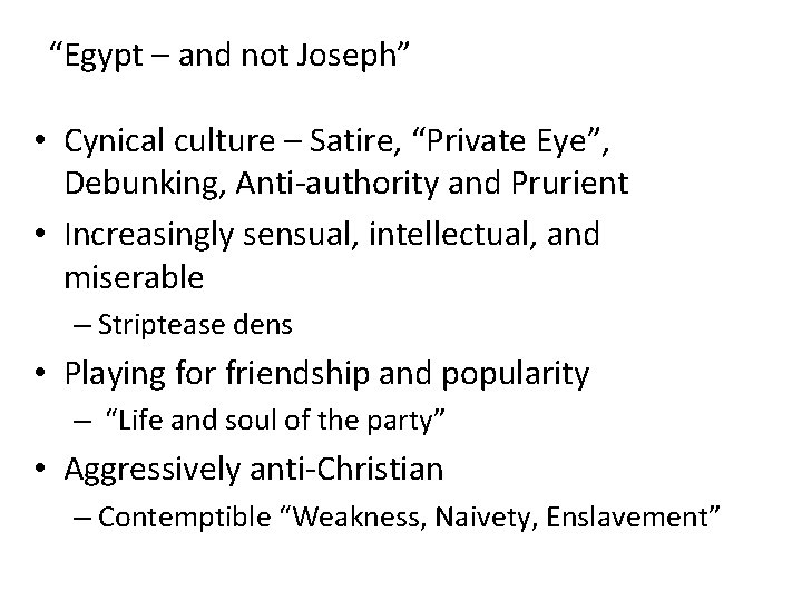 """""""Egypt – and not Joseph"""" • Cynical culture – Satire, """"Private Eye"""", Debunking, Anti-authority"""