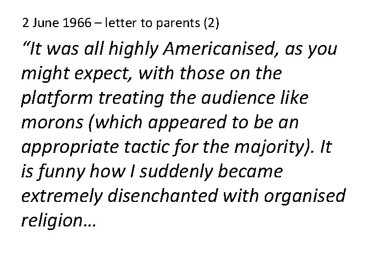 """2 June 1966 – letter to parents (2) """"It was all highly Americanised, as"""