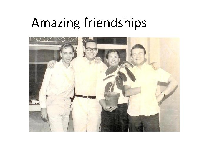 Amazing friendships