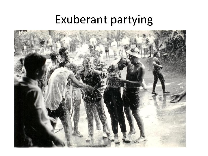 Exuberant partying