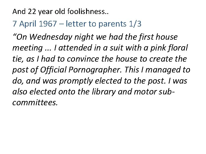 And 22 year old foolishness. . 7 April 1967 – letter to parents 1/3
