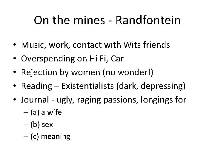 On the mines - Randfontein • • • Music, work, contact with Wits friends