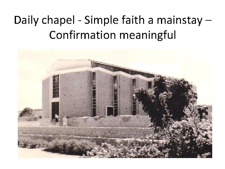 Daily chapel - Simple faith a mainstay – Confirmation meaningful