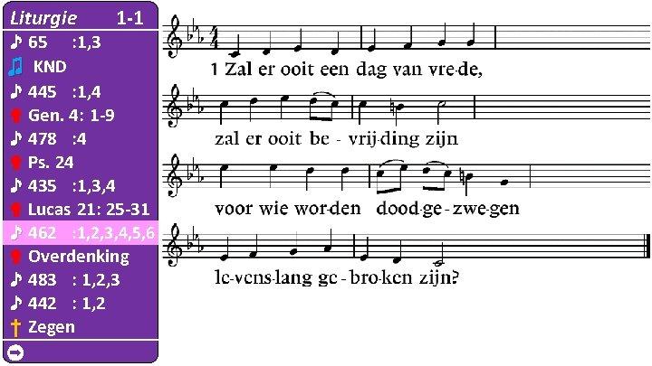 Liturgie 1 -1 ♪ 65 : 1, 3 ♫ KND ♪ 445 : 1,