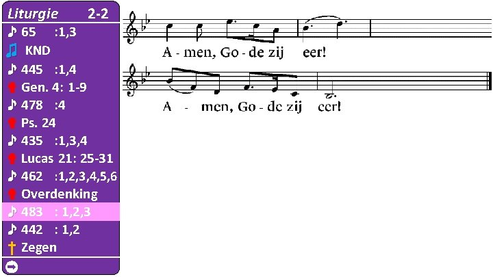 Liturgie 2 -2 ♪ 65 : 1, 3 ♫ KND ♪ 445 : 1,