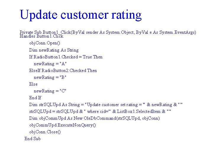 Update customer rating Private Sub Button 1_Click(By. Val sender As System. Object, By. Val