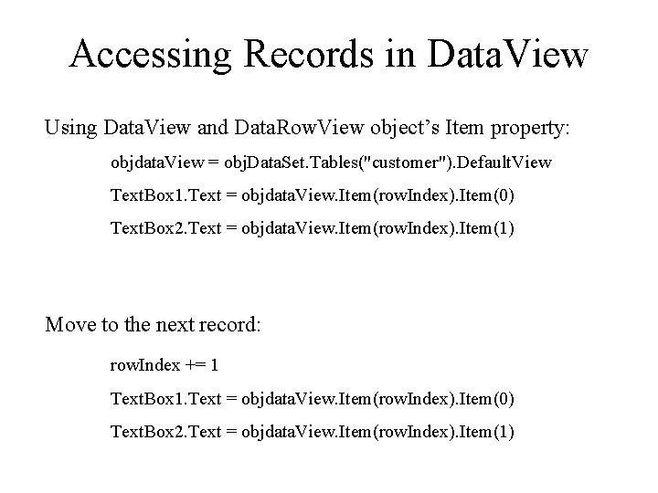 Accessing Records in Data. View Using Data. View and Data. Row. View object's Item