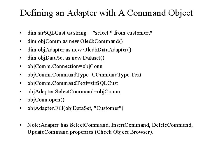 Defining an Adapter with A Command Object • • • dim str. SQLCust as