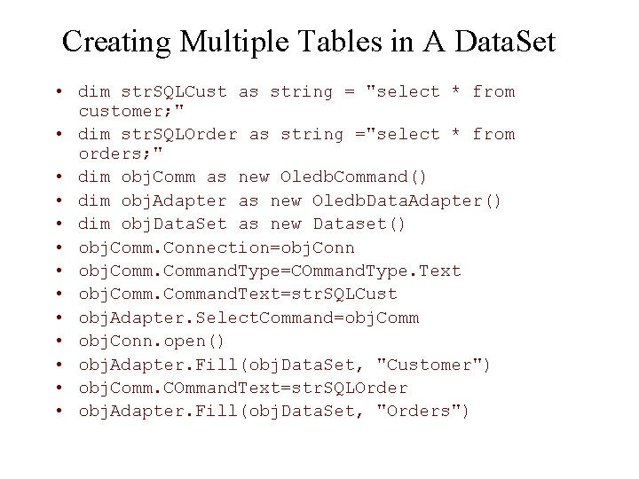 Creating Multiple Tables in A Data. Set • dim str. SQLCust as string =