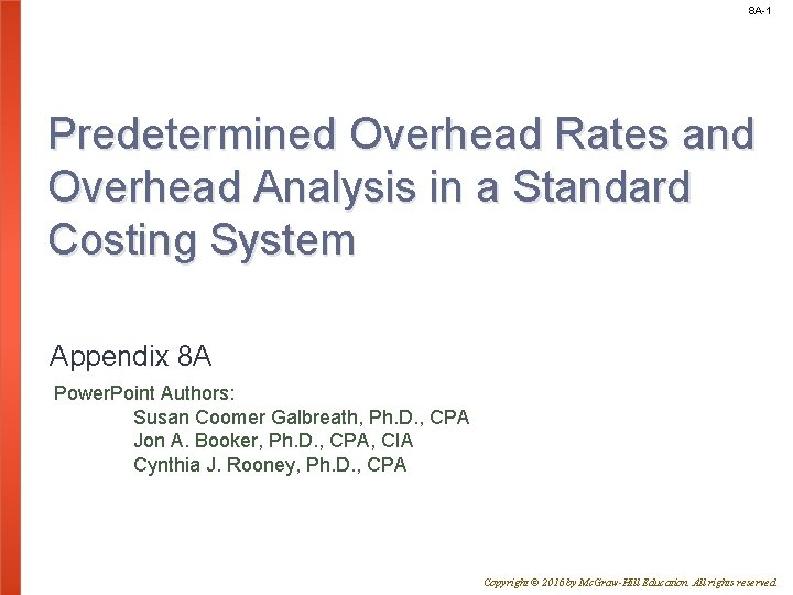 8 A-1 Predetermined Overhead Rates and Overhead Analysis in a Standard Costing System Appendix