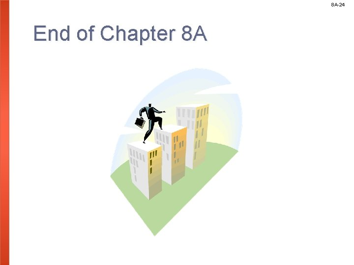 8 A-24 End of Chapter 8 A