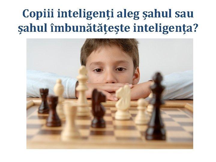 Șahul pierde în greutate.
