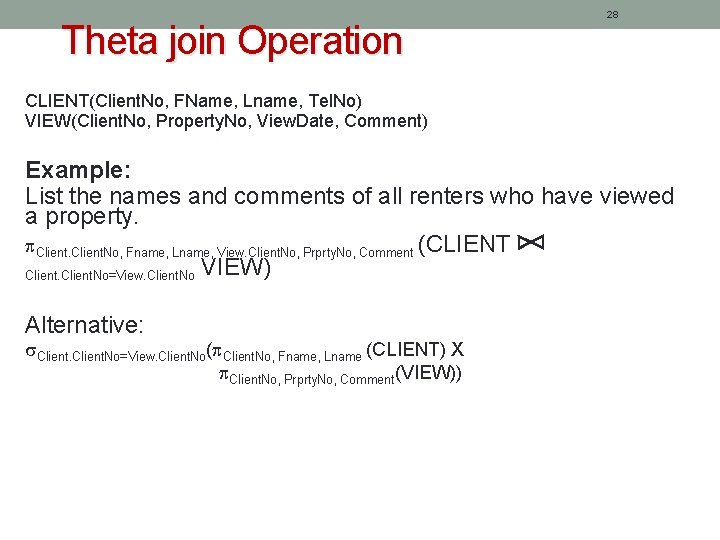Theta join Operation 28 CLIENT(Client. No, FName, Lname, Tel. No) VIEW(Client. No, Property. No,