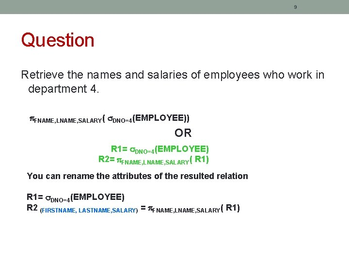9 Question Retrieve the names and salaries of employees who work in department 4.