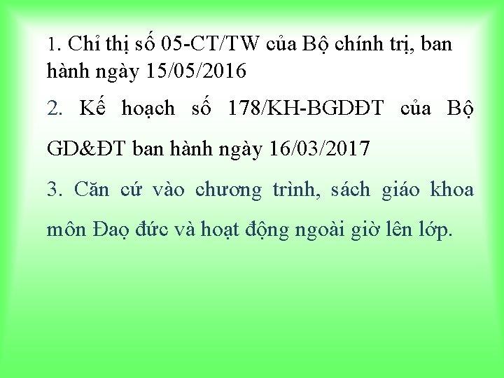 1. Chỉ thị số 05 -CT/TW của Bộ chính trị, ban hành ngày 15/05/2016