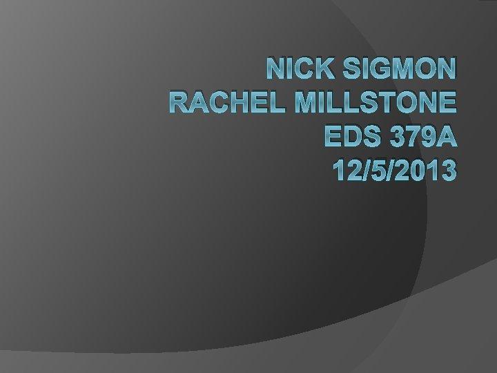 NICK SIGMON RACHEL MILLSTONE EDS 379 A 12/5/2013