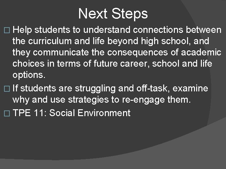 Next Steps � Help students to understand connections between the curriculum and life beyond