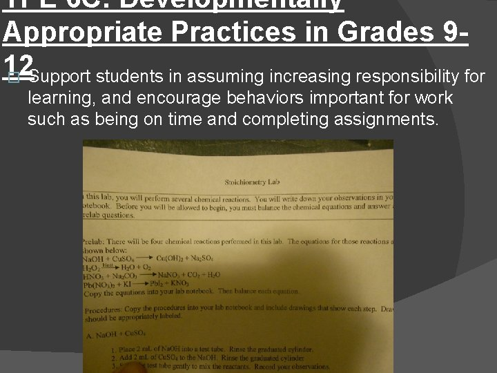 TPE 6 C: Developmentally Appropriate Practices in Grades 912 � Support students in assuming