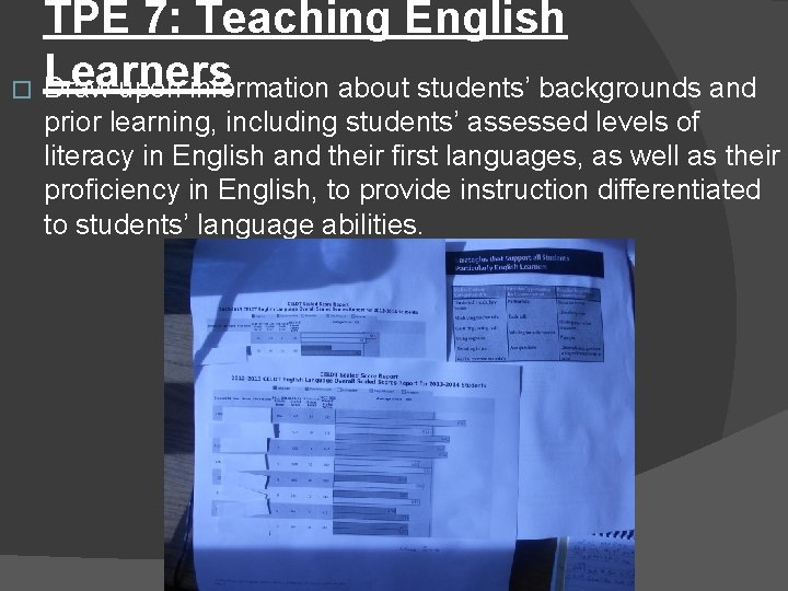 TPE 7: Teaching English � Learners Draw upon information about students' backgrounds and prior