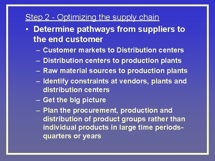 Step 2 - Optimizing the supply chain • Determine pathways from suppliers to the