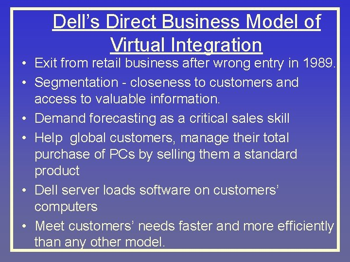 Dell's Direct Business Model of Virtual Integration • Exit from retail business after wrong