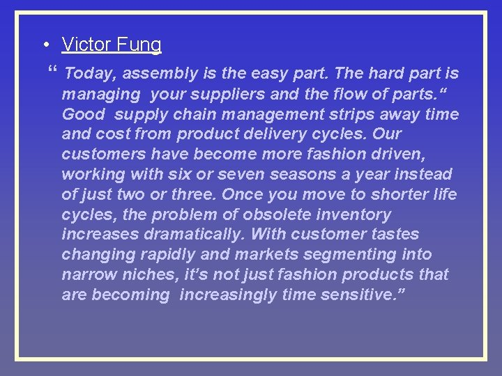 """• Victor Fung """" Today, assembly is the easy part. The hard part"""