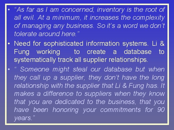 """• """"As far as I am concerned, inventory is the root of all"""