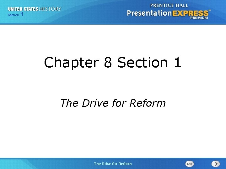 125 Section Chapter Section 1 Chapter 8 Section 1 The Drive for Reform The